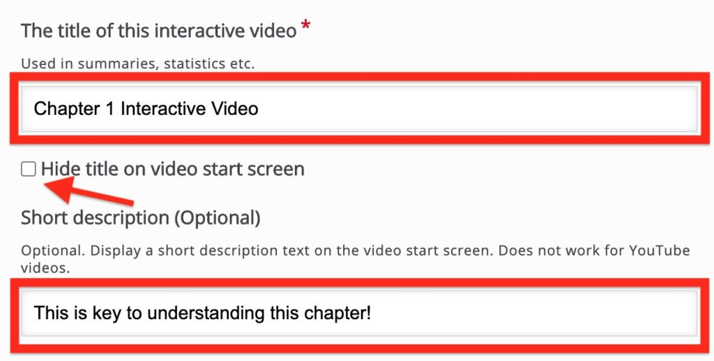 """Field for """"The title of this interactive video"""" is entered as """"Chapter 1 Interactive Video"""". The """"Hide title on video start screen"""" box is unchecked. In the field for Short Description is entered """"This is the key to understanding this chapter"""""""